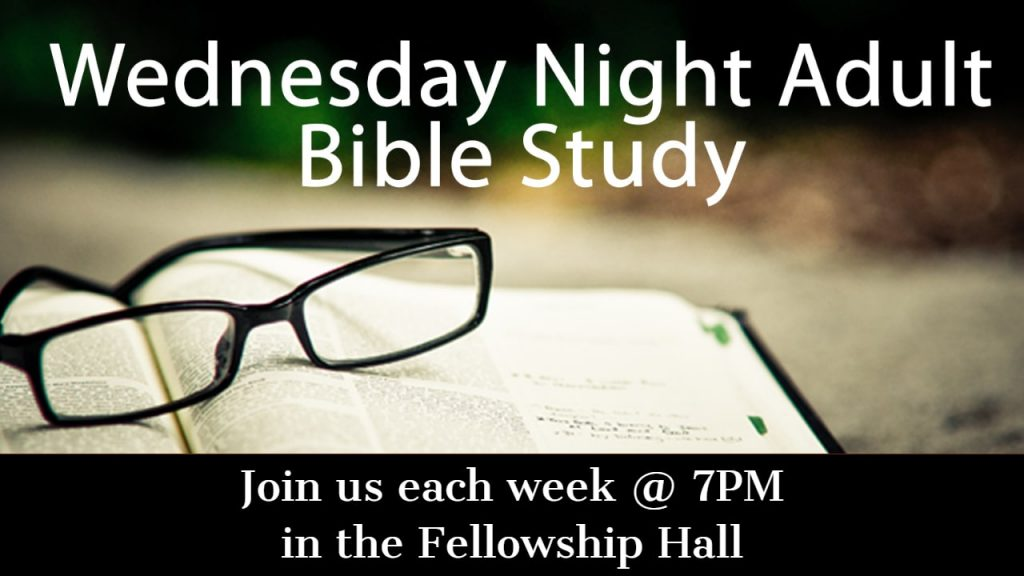 Wed night Adult Bible Study