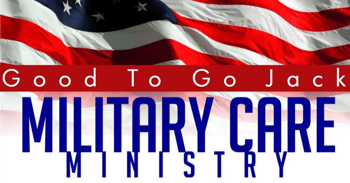 Military Care Ministry - Good to Go Jack