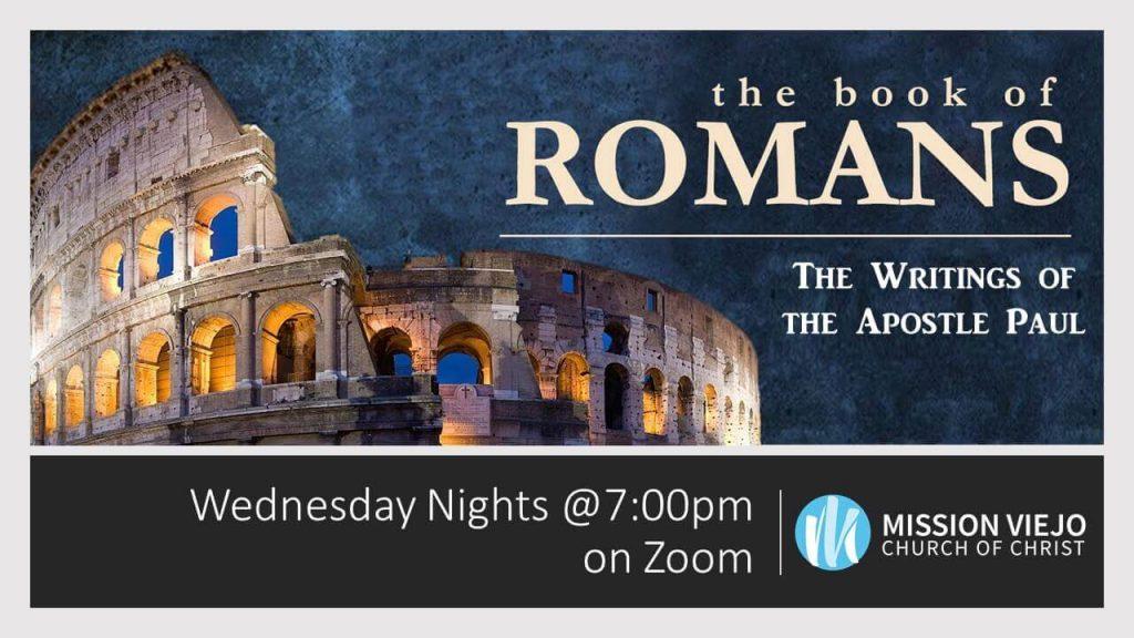 Romans Wednesday Night Bible Study at 7 pm